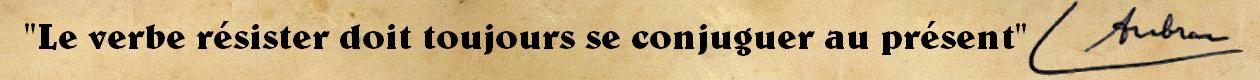 """""""Le verbe résister doit toujours se conjuguer au présent"""" – Lucie Aubrac"""